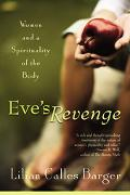 Eve's Revenge Women and a Spirituality of the Body