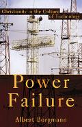 Power Failure Christianity in the Culture of Technology