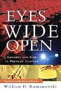 Eyes Wide Open Looking for God in Popular Culture
