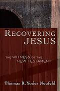 Recovering Jesus The Witness of the New Testament