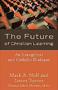 Future of Christian Learning