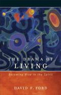 Drama of Living : Becoming Wise in the Spirit