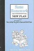 Same Homework, New Plan How to Help Your Kid Sit Down And Get It Done