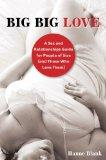 Big Big Love, Revised: A Sex and Relationships Guide for People of Size (and Those Who Love ...