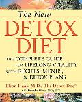 New Detox Diet The Complete Guide for Lifelong Vitality With Recipes, Menus, and Detox Plans