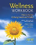 Wellness Workbook How to Achieve Enduring Health and Vitality