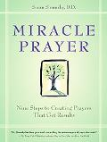 Miracle Prayer Nine Steps to Creating Prayers That Get Results
