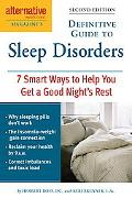 Alternative Medicine Magazine's Definitive Guide to Sleep Disorders 7 Smart Ways to Help You...