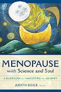 Menopause With Science and Soul A Guidebook for Navigating the Journey