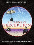 Lens of Perception A User's Guide to Higher Consciousness
