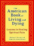 American Book of Living and Dying: Lessons in Healing Spiritual Pain