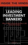 Leading Investment Bankers The Art & Science of Investment Banking