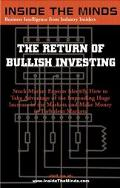 Return of Bullish Investing Understanding the Financial Markets, for Wise Investing Now and ...