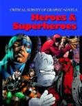 Critical Survey of Graphic Novels : Heroes and Superheroes