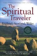 Spiritual Traveler The Guide to Sacred Sites and Pilgrim Routes in Britain