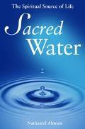 Sacred Water The Spiritual Source of Life