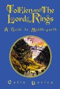 Tolkien and the Lord of the Rings A Guide to Middle-Earth