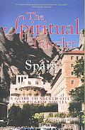 Spiritual Traveler: The A Guide to Sacred Sites and Pilgrim Routes: Spain
