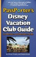 PassPorter's Disney Vacation Club Guide : For Members and Members-to-Be