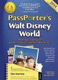 PassPorter's Walt Disney World 2014: The Unique Travel Guide, Planner, Organizer, Journal, a...