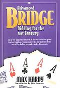Advanced Bridge Bidding for the 21st Century An Up-To-Date Presentation of the Two-Over-One ...