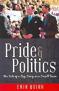 Pride And Politics The Tale of a Big Story in a Small Town