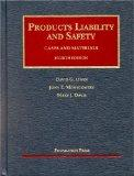 Products Liability and Safety: Cases and Materials, Fourth Edition (University Casebook)
