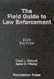Field Guide to Law Enforcement, 2004 Edition