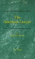 American Lawyer As He Was--As He Is--As He Can Be