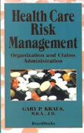 Health Care Risk Management Organization and Claims Administration