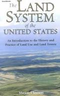 Land System of the United States An Introduction to the History and Practice of Land Use and...