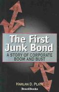 First Junk Bond A Story of Corporate Boom and Bust