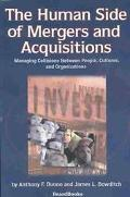 Human Side of Mergers and Acquisitions Managing Collisions Between People, Cultures, and Org...