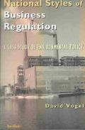 National Styles of Business Regulation A Case Study of Environmental Protection