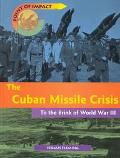 Cuban Missile Crisis To the Brink of World War III