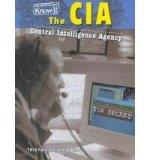 The CIA: Central Intelligence Agency (Government Agencies)