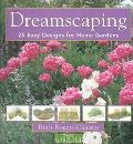 Dreamscaping 25 Easy Designs for Home Gardens