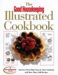 Good Housekeeping Illustrated Cookbook America's Bestselling Step-By-Step Cookbook, With Mor...