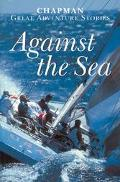 Against the Sea Great Adventure Stories from the Pages of Motorboating
