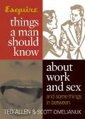 Esquire Things A Man Should Know About Work And Sex And Some Things In Between Things A Man ...