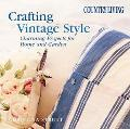 Country Living Crafting Vintage Style Charming Projects for the Home and Garden