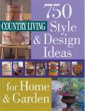 Country Living 750 Style & Design Ideas for Home & Garden