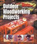 Popular Mechanics Workshop Outdoor Woodworking