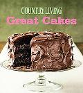 Great Cakes Home-Baked Creations from the Country Living Kitchens