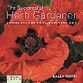 Country Living Gardener The Successful Herb Gardener Growing And Using Herbs--quickly And Ea...