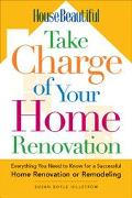 House Beautiful Take Charge Of Your Home Renovation