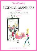Town & Country Modern Manners The Thinking Person's Guide To Social Graces