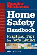 Popular Mechanics Home Safety Handbook Practical Tips for Safe Living
