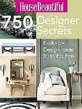 House Beautiful 750 Designer Secrets Exclusive Design Ideas from the Pros