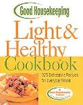 Good Housekeeping Light & Healthy Cookbook 375 Delectable Recipes For Everyday Meals